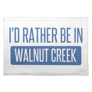 I'd rather be in Walnut Creek Placemat
