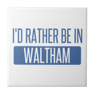 I'd rather be in Waltham Tile