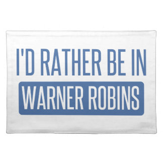 I'd rather be in Warner Robins Placemat