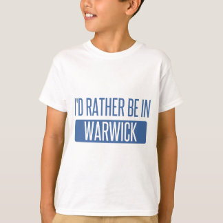 I'd rather be in Warwick T-Shirt