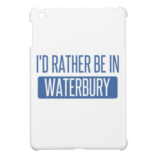 I'd rather be in Waterbury iPad Mini Cover
