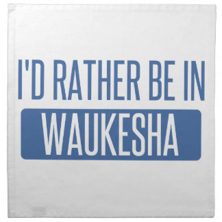 I'd rather be in Waukesha Napkin