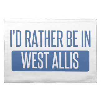 I'd rather be in West Allis Placemat