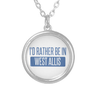 I'd rather be in West Allis Silver Plated Necklace
