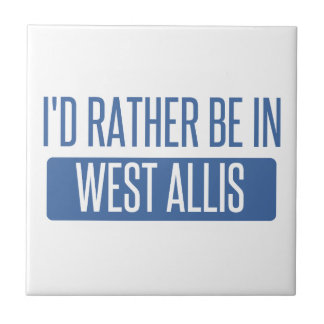 I'd rather be in West Allis Tile