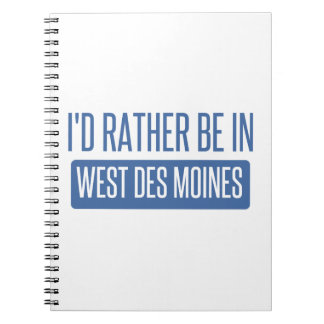 I'd rather be in West Des Moines Notebooks