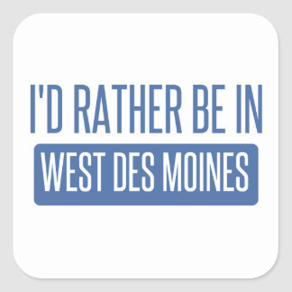 I'd rather be in West Des Moines Square Sticker
