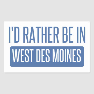 I'd rather be in West Des Moines Sticker
