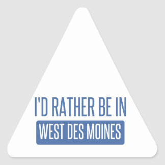 I'd rather be in West Des Moines Triangle Sticker