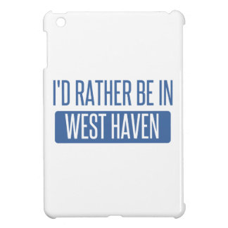 I'd rather be in West Haven iPad Mini Case