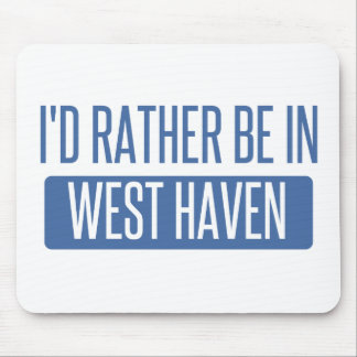 I'd rather be in West Haven Mouse Pad