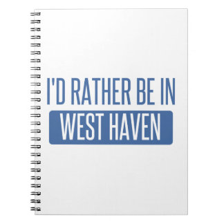 I'd rather be in West Haven Notebooks