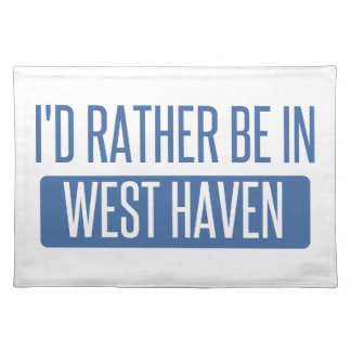 I'd rather be in West Haven Placemat