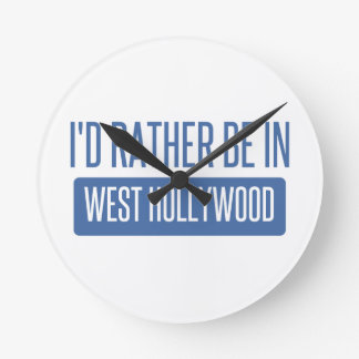I'd rather be in West Hollywood Round Clock