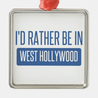 I'd rather be in West Hollywood Silver-Colored Square Ornament