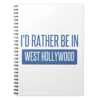 I'd rather be in West Hollywood Spiral Note Book
