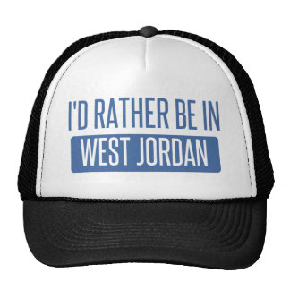I'd rather be in West Jordan Trucker Hat