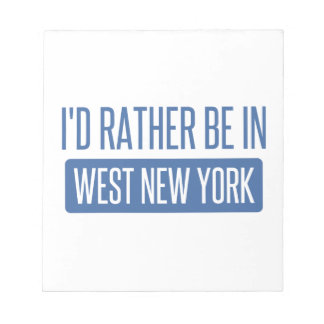 I'd rather be in West New York Notepad