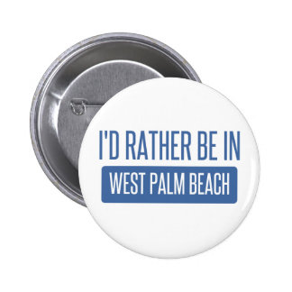 I'd rather be in West Palm Beach 2 Inch Round Button