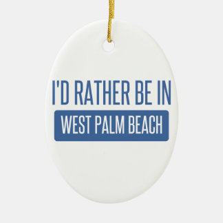 I'd rather be in West Palm Beach Ceramic Oval Ornament