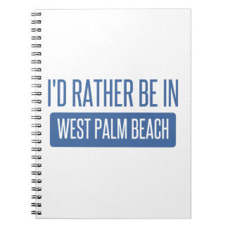 I'd rather be in West Palm Beach Notebooks
