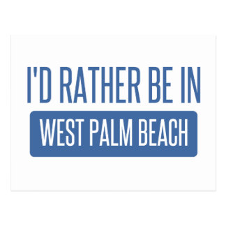 I'd rather be in West Palm Beach Postcard