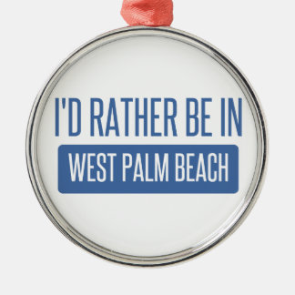 I'd rather be in West Palm Beach Silver-Colored Round Ornament