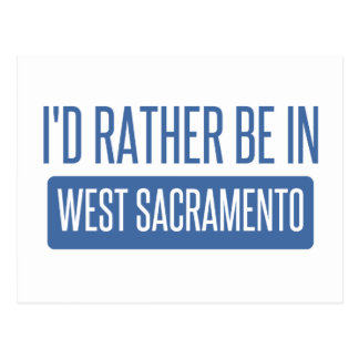 I'd rather be in West Sacramento Postcard