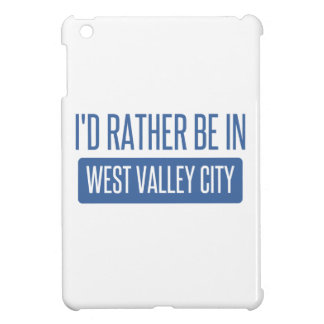 I'd rather be in West Valley City Case For The iPad Mini