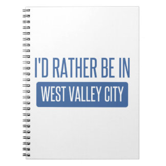 I'd rather be in West Valley City Notebooks