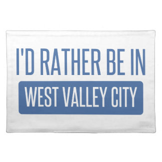 I'd rather be in West Valley City Placemat