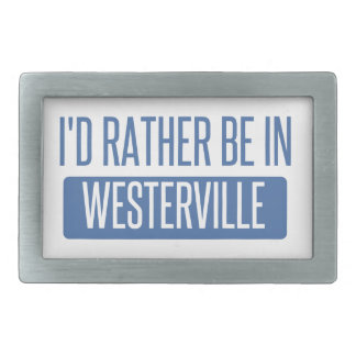 I'd rather be in Westerville Belt Buckle