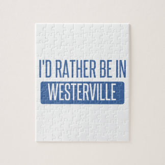 I'd rather be in Westerville Jigsaw Puzzle