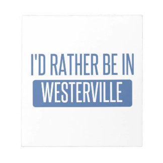 I'd rather be in Westerville Notepad