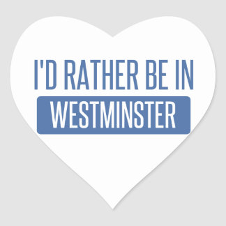 I'd rather be in Westminster CA Heart Sticker