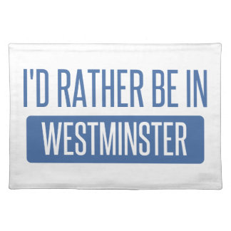 I'd rather be in Westminster CA Placemat