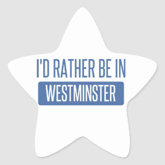 I'd rather be in Westminster CA Star Sticker