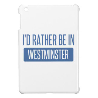 I'd rather be in Westminster CO iPad Mini Cover