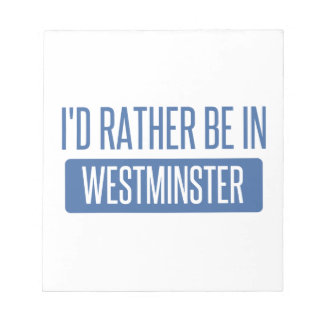 I'd rather be in Westminster CO Notepad