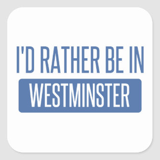I'd rather be in Westminster CO Square Sticker