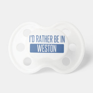 I'd rather be in Weston Pacifier