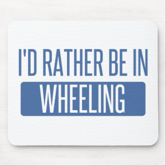 I'd rather be in Wheeling Mouse Pad