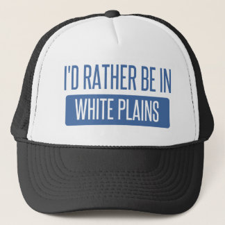 I'd rather be in White Plains Trucker Hat