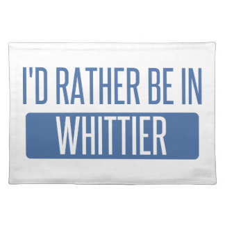I'd rather be in Whittier Placemat