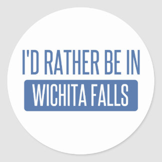 I'd rather be in Wichita Falls Classic Round Sticker