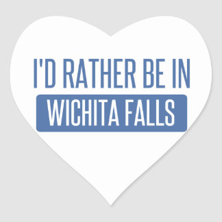 I'd rather be in Wichita Falls Heart Sticker
