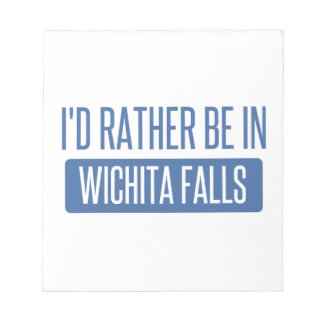 I'd rather be in Wichita Falls Notepad