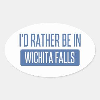 I'd rather be in Wichita Falls Oval Sticker
