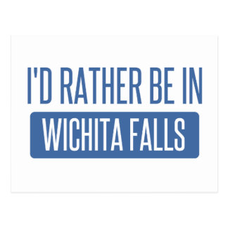 I'd rather be in Wichita Falls Postcard