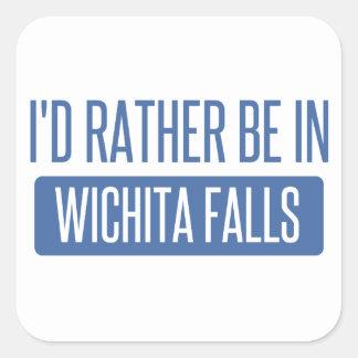 I'd rather be in Wichita Falls Square Sticker
